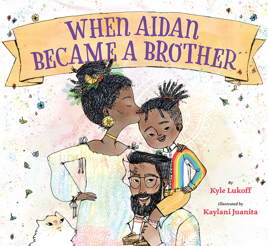 January #cbadspotlight - Spotlight on When Aidan Became a Brother with Author Kyle Lukoff