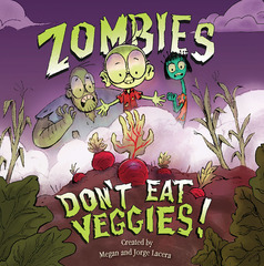 Zombies Don't Eat Veggies'